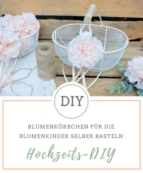 Hochzeits DIY - Anelitung für Blumenkörbchen für die Blumenkinder